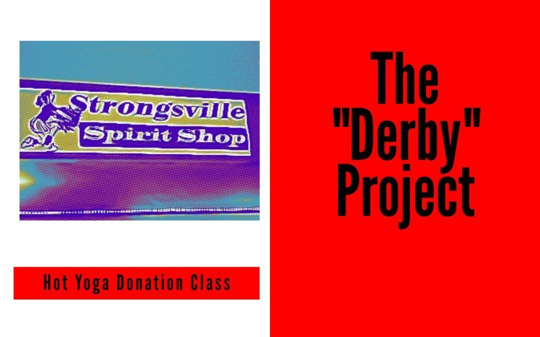 Free Hot Yoga! Donation Class to support the SHS Derby Project